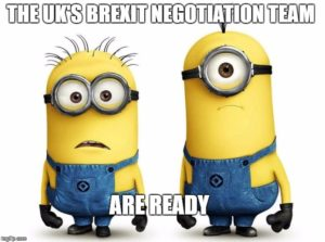 minion meme The UK's Brexit Negotiation Team are Ready