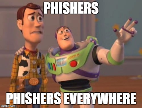 Phishers Phishers Everywhere
