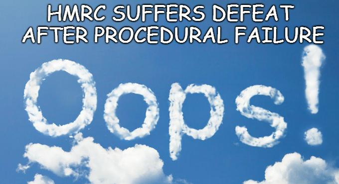HMRC suffers major Upper Tier defeat after procedural failure