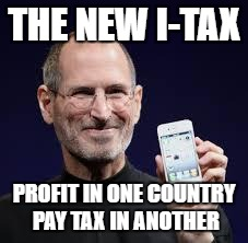steve jobs holding iphone text: The New I-Tax Profit in one country pay tax in another