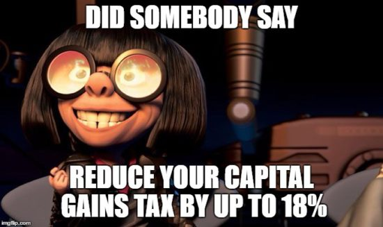 pixar charecter with thick glasses text reads Did Somebody say How to reduce your Capital Gains Tax by up to 18%