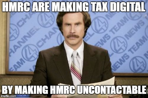 ron burgundy meme hmrc are making tax digital by making hmrc uncontactable