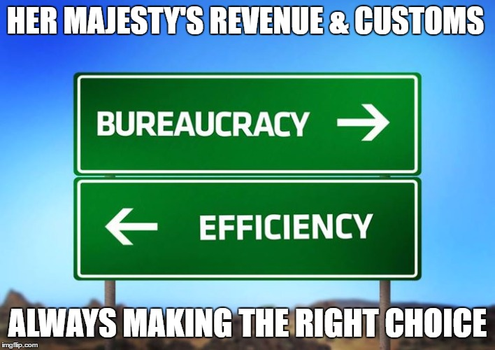 OSA RHA HMRC Bureaucracy one way vs Effieciency the other Her Majesty's Revenue & Customs Always making the right choice