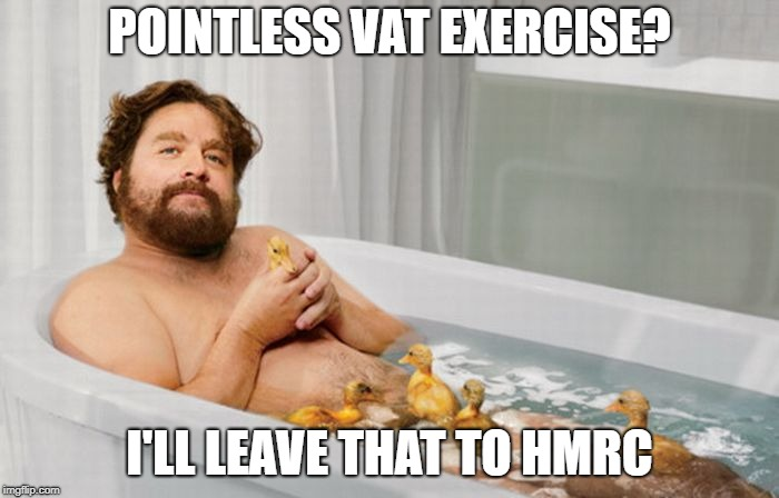 Pointless VAT exercise? I'll leave that to HMRC Zach's Shower Thoughts meme