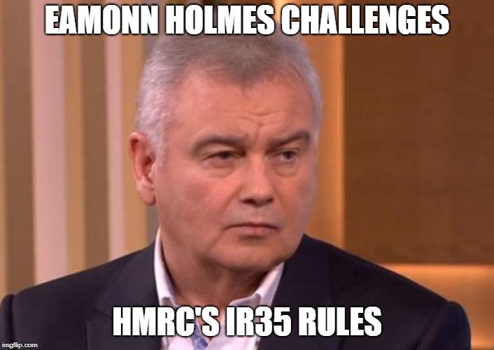 Eamonn Holmes Challenges HMRC's IR35 Rules