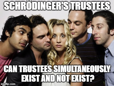 Schrödinger's Trustees