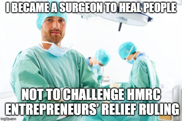 Surgeon takes a scalpel to HMRC entrepreneurs' relief challenge
