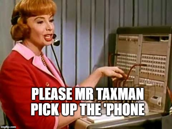 Please Mr Taxman pick up the 'phone