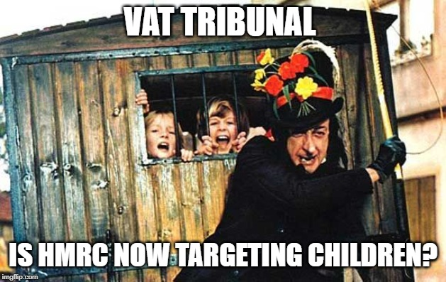 VAT Tribunal Is HMRC now targeting children?