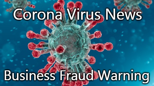 Coronavirus: Business Fraud Warning