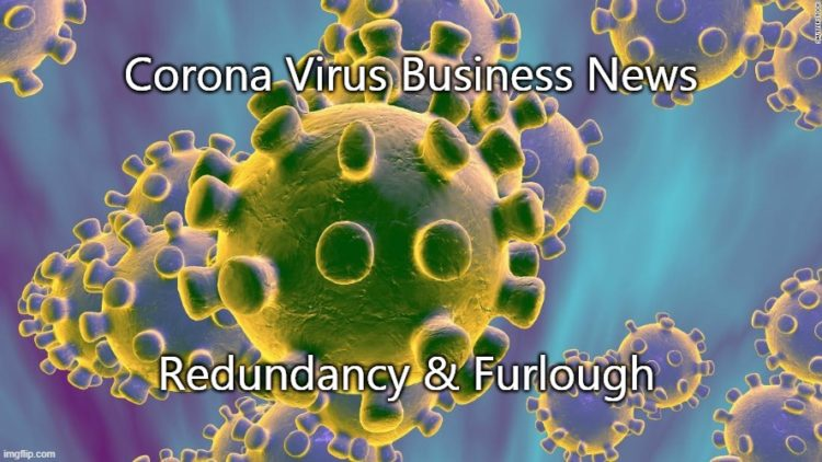 Corona Virus Consequences: Redundancy & Furlough