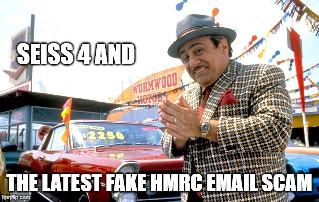 SEISS 4 & The latest fake HMRC email scam