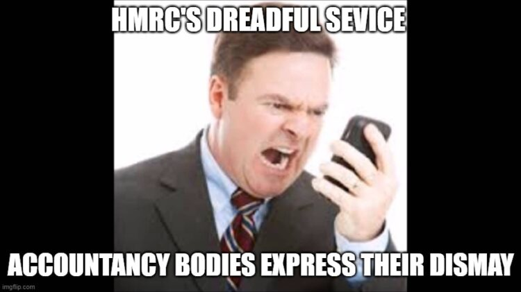 HMRC's Dreadful Service Accountancy Bodies Express Their Dismay