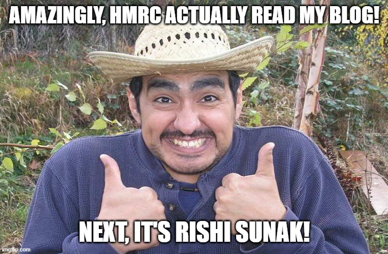 Thumbs up mexican meme test reads Amazingly, HMRC actually read my Blog! Next it's rishi sunak